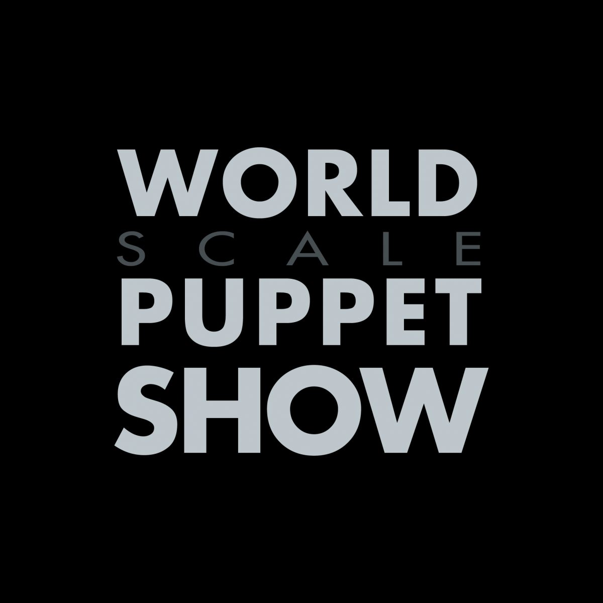 World scale puppet show, design, digital, ch3